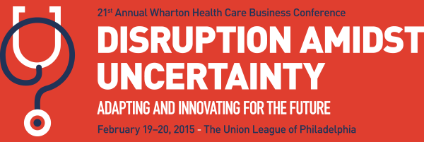 21st Annual Wharton Health Care Business Conference